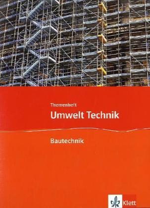 Themenheft Bautechnik, 7. bis 10. Schuljahr