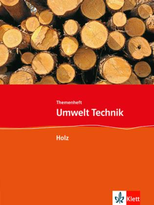 Themenheft Holz, 7.-10. Schuljahr