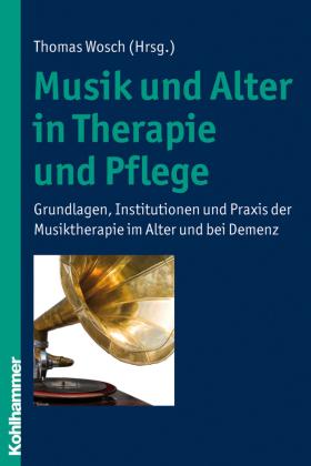 Musik und Alter in Therapie und Pflege