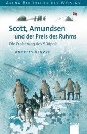 Scott, Amundsen und der Preis des Ruhms Cover