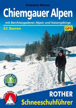 Rother Schneeschuhführer Chiemgauer Alpen