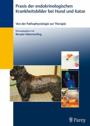 Praxis der endokrinologischen Krankheitsbilder bei Hund und Katze