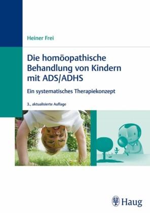 Die homöopathische Behandlung von Kindern mit ADS / ADHS