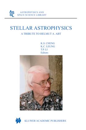 Stellar Astrophysics - A Tribute to Helmut A. Abt