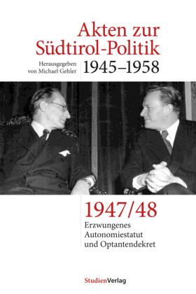 Reoptionsverhandlungen, erstes Autonomiestatut und Optantendekret 1947-48