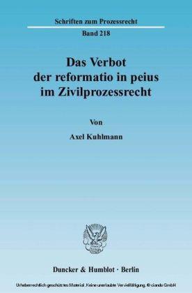 Das Verbot der reformatio in peius im Zivilprozessrecht