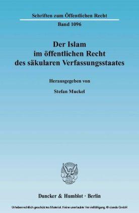 Der Islam im öffentlichen Recht des säkularen Verfassungsstaates.