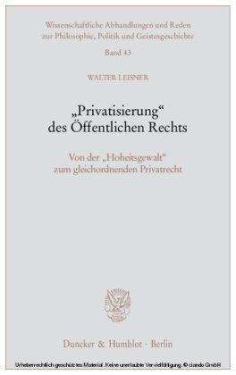 """""""Privatisierung"""" des Öffentlichen Rechts"""