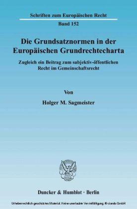 Die Grundsatznormen in der Europäischen Grundrechtecharta