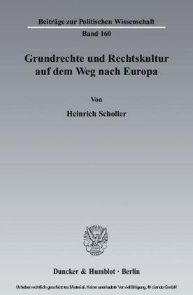 Grundrechte und Rechtskultur auf dem Weg nach Europa.
