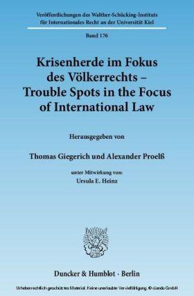 Krisenherde im Fokus des Völkerrechts / Trouble Spots in the Focus of International Law