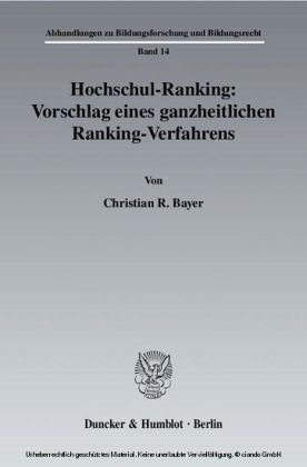 Hochschul-Ranking: Vorschlag eines ganzheitlichen Ranking-Verfahrens.