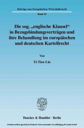 """Die sog. """"englische Klausel"""" in Bezugsbindungsverträgen und ihre Behandlung im europäischen und deutschen Kartellrecht"""