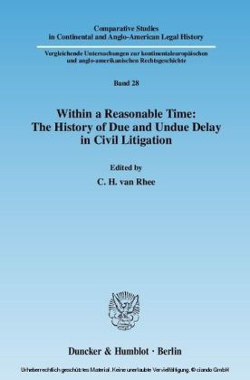 Within a Reasonable Time: The History of Due and Undue Delay in Civil Litigation