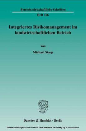 Integriertes Risikomanagement im landwirtschaftlichen Betrieb.