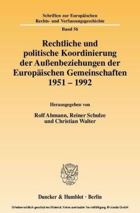 Rechtliche und politische Koordinierung der Außenbeziehungen der Europäischen Gemeinschaften 1951 - 1992.