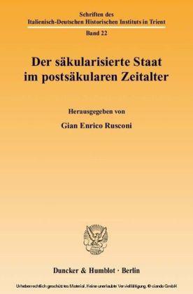 Der säkularisierte Staat im postsäkularen Zeitalter.