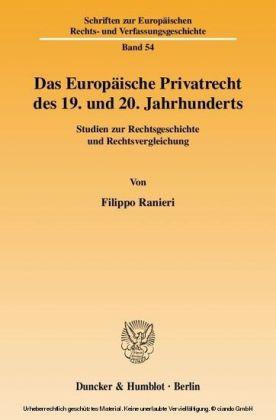 Das Europäische Privatrecht des 19. und 20. Jahrhunderts.