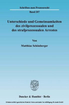 Unterschiede und Gemeinsamkeiten des zivilprozessualen und des strafprozessualen Arrestes.