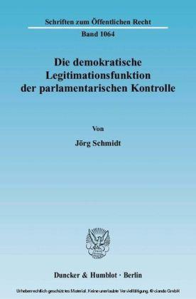 Die demokratische Legitimationsfunktion der parlamentarischen Kontrolle.