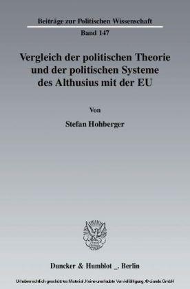 Vergleich der politischen Theorie und der politischen Systeme des Althusius mit der EU