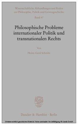 Philosophische Probleme internationaler Politik und transnationalen Rechts