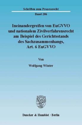Ineinandergreifen von EuGVVO und nationalem Zivilverfahrensrecht am Beispiel des Gerichtsstands des Sachzusammenhangs, Art. 6 EuGVVO.