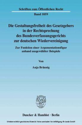 Die Gestaltungsfreiheit des Gesetzgebers in der Rechtsprechung des Bundesverfassungsgerichts zur deutschen Wiedervereinigung