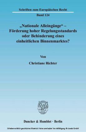 'Nationale Alleingänge' - Förderung hoher Regelungsstandards oder Behinderung eines einheitlichen Binnenmarktes?