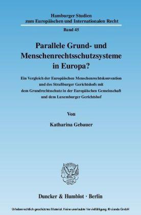Parallele Grund- und Menschenrechtsschutzsysteme in Europa?