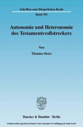 Autonomie und Heteronomie des Testamentsvollstreckers.