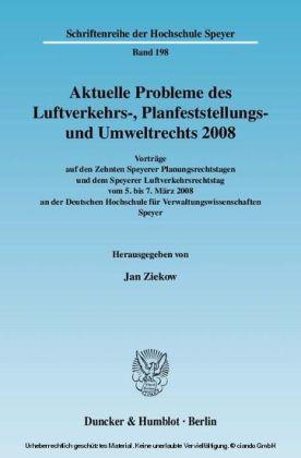 Aktuelle Probleme des Luftverkehrs-, Planfeststellungs- und Umweltrechts 2008