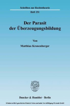 Der Parasit der Überzeugungsbildung.