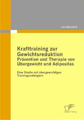 Krafttraining zur Gewichtsreduktion: Prävention und Therapie von Übergewicht und Adipositas