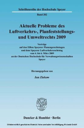 Aktuelle Probleme des Luftverkehrs-, Planfeststellungs- und Umweltrechts 2009.