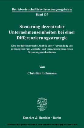 Steuerung dezentraler Unternehmenseinheiten bei einer Differenzierungsstrategie.
