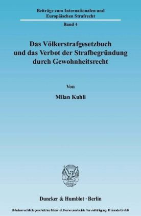 Das Völkerstrafgesetzbuch und das Verbot der Strafbegründung durch Gewohnheitsrecht.