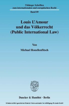Louis L'Amour und das Völkerrecht (Public International Law)