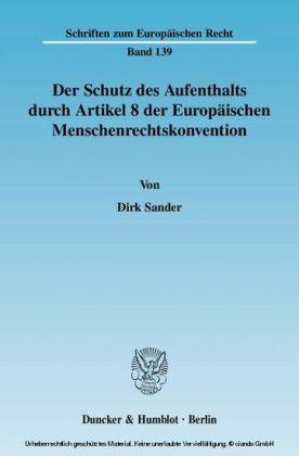 Der Schutz des Aufenthalts durch Artikel 8 der Europäischen Menschenrechtskonvention.