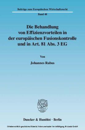 Die Behandlung von Effizienzvorteilen in der europäischen Fusionskontrolle und in Art. 81 Abs. 3 EG