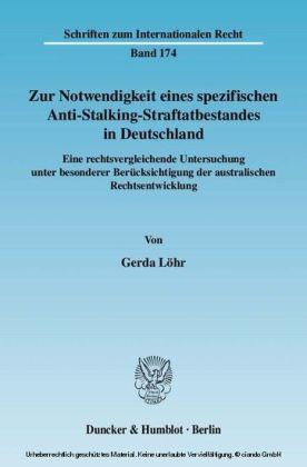 Zur Notwendigkeit eines spezifischen Anti-Stalking-Straftatbestandes in Deutschland