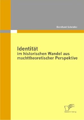 Identität im historischen Wandel aus machttheoretischer Perspektive