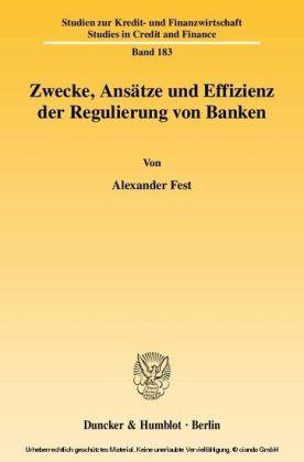 Zwecke, Ansätze und Effizienz der Regulierung von Banken.