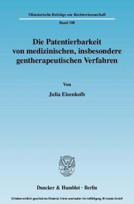 Die Patentierbarkeit von medizinischen, insbesondere gentherapeutischen Verfahren