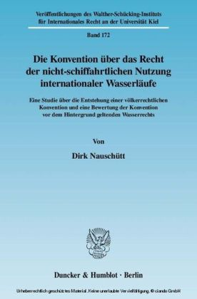Die Konvention über das Recht der nicht-schiffahrtlichen Nutzung internationaler Wasserläufe