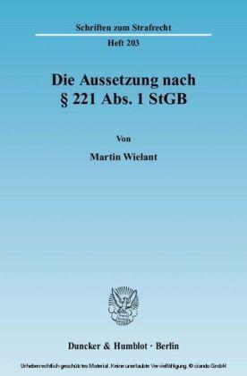 Die Aussetzung nach 221 Abs. 1 StGB.