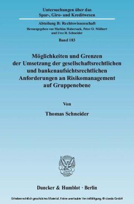 Möglichkeiten und Grenzen der Umsetzung der gesellschaftsrechtlichen und bankenaufsichtsrechtlichen Anforderungen an Risikomanagement auf Gruppenebene