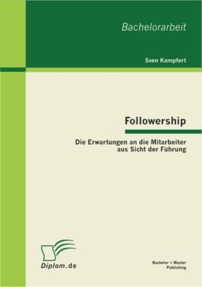 Followership: Die Erwartungen an die Mitarbeiter aus Sicht der Führung