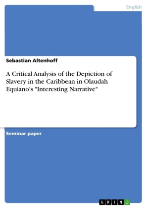 """A Critical Analysis of the Depiction of Slavery in the Caribbean in Olaudah Equiano's """"Interesting Narrative"""""""