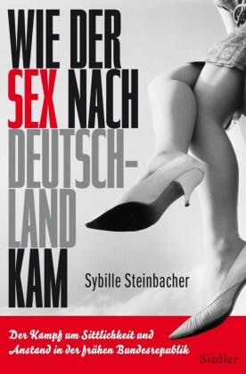 Wie der Sex nach Deutschland kam